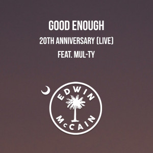 Album Good Enough 20th Anniversary (Live) from Edwin McCain