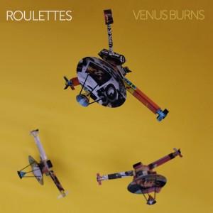 Album Venus Burns from The Roulettes