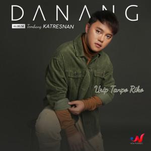 """Urip Tanpo Riko (From """"Tembang Katresnan"""") dari Danang"""