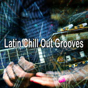 Album Latin Chill out Grooves from Latin Guitar
