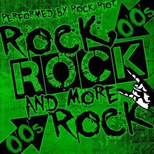 Rock Riot的專輯Rock, Rock and More Rock: 00's