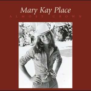 Album Almost Grown (Bonus Track Vesion) from Mary Kay Place