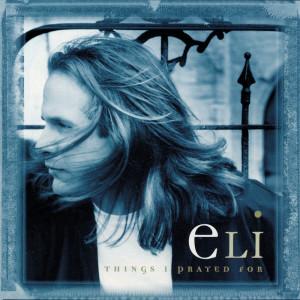 Things I Prayed For 1998 Eli