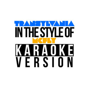 Karaoke - Ameritz的專輯Transylvania (In the Style of Mcfly) [Karaoke Version] - Single