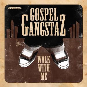 Album Walk With Me from Gospel Gangstaz