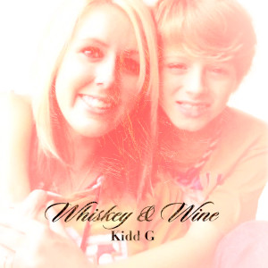 Album Whiskey & Wine from Kidd G