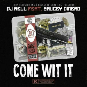 Album Come Wit It (feat. Saucey Dinero) from DJ Rell