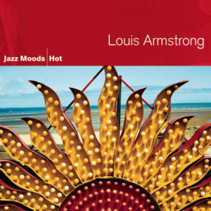 Louis Armstrong的專輯Jazz Moods - Hot