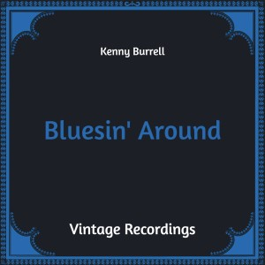 Bluesin' Around (Hq Remastered)