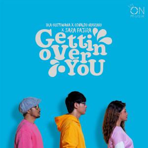 Gettin Over You dari Eka Gustiwana