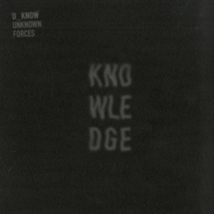 Album Unknown Forces from D_Know