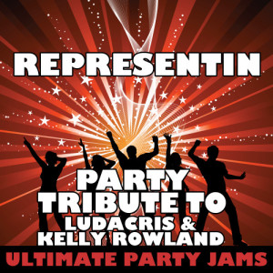 Ultimate Party Jams的專輯Representin (Party Tribute to Ludacris & Kelly Rowland)