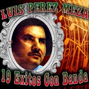 Album 19 Éxitos Con Banda from Luis Perez Meza