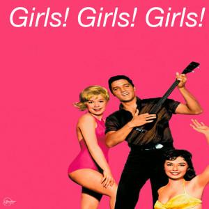 Elvis Presley的專輯Girls! Girls! Girls!