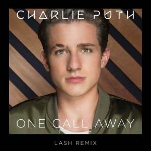 Charlie Puth的專輯One Call Away (Lash Remix)
