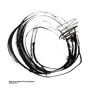 Album MUKANJYO from Survive Said the Prophet