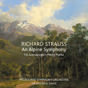 Album Richard Strauss: An Alpine Symphony / Till Eulenspiegel's Merry Pranks from Sir Andrew Davis