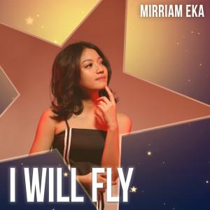 Dengarkan I Will Fly lagu dari Mirriam Eka dengan lirik