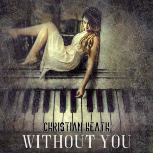 Album Without You from Christian Heath