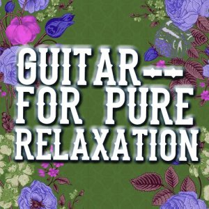 Album Guitar for Pure Relaxation from Relaxing Guitar Music