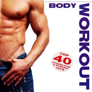 Album Body Workout - Top 40 Fitness Gym & Running Hits 2012 from Various Artists