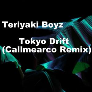 Tokyo Drift (Callmearco Remix) (Explicit) dari Teriyaki Boyz