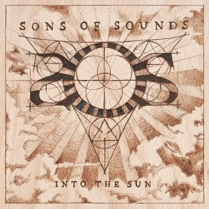 Album Into the Sun from Sons Of Sounds