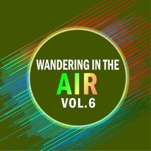 Wandering In The Air Vol..6
