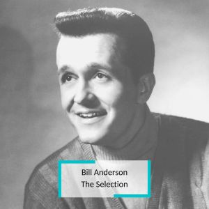 Album Bill Anderson - The Selection from Bill Anderson