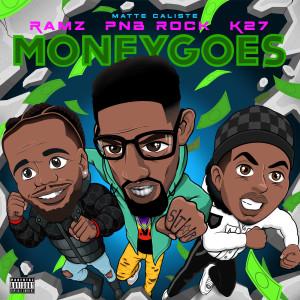 PnB Rock的專輯Money Goes(Explicit)