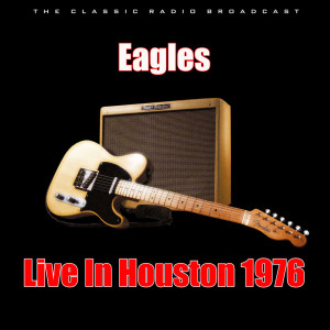 Album Live In Houston 1976 from Eagles
