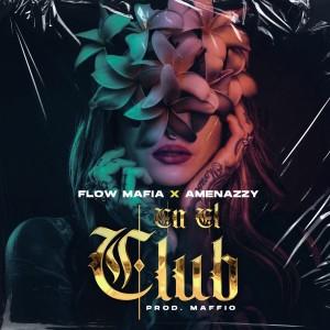 Amenazzy的專輯En el Club (Explicit)