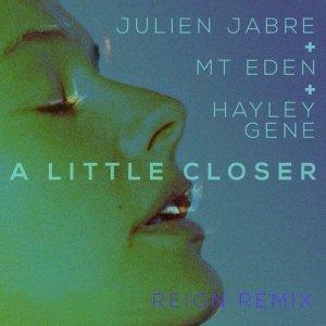 Album A Little Closer (REIGN Remix) from Julien Jabre