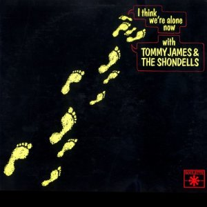Album I Think We're Alone Now from Tommy James & The Shondells