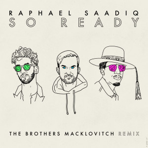 Album So Ready (The Brothers Macklovitch Remix) from Raphael Saadiq
