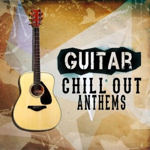 Album Guitar Chill out Anthems from Solo Guitar