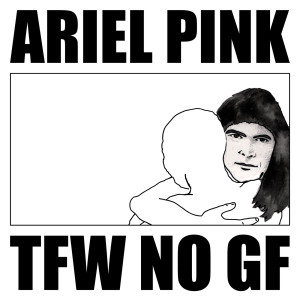Ariel Pink的專輯Tfw No Gf (Original Motion Picture Soundtrack)