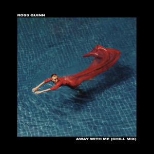 Album Away With Me (Chill Mix) from Ross Quinn