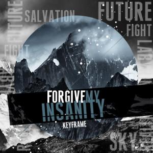 Album Keyframe from Forgive My Insanity