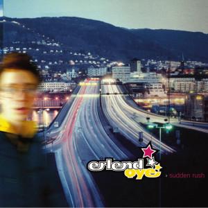 Sudden Rush 2003 Erlend Oye