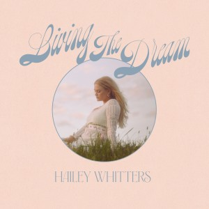 Album Living The Dream (Deluxe Edition) from Hailey Whitters