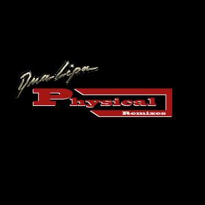 Album Physical (Remixes) from Dua Lipa