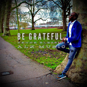 Album Be Grateful from Kenne Blessin