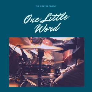 Album One Little Word from The Carter Family
