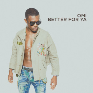 Album Better For Ya from Omi