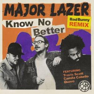Major Lazer的專輯Know No Better (feat. Travis Scott & Quavo) [Bad Bunny Remix]