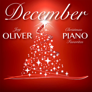Album December: Christmas Piano Favorites from Jay Oliver