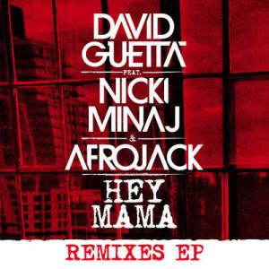 David Guetta的專輯Hey Mama (feat. Nicki Minaj, Bebe Rexha & Afrojack) (Remixes EP)