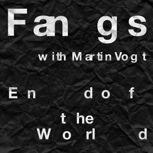 Album Fangs (feat. Martin Vogt) from End of the World