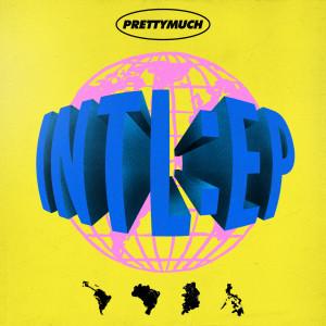 Album INTL:EP from PRETTYMUCH